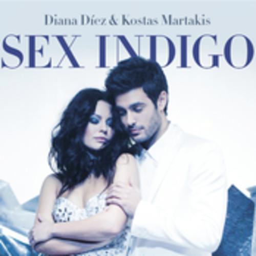 Sex Indigo - Diana Diez Feat. Kostas Martakis