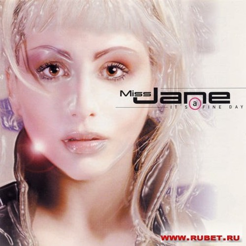 Miss Jane - It's A Fine Day (ATB Club Mix) - Miss Jane - It's A Fine Day (ATB Club Mix)