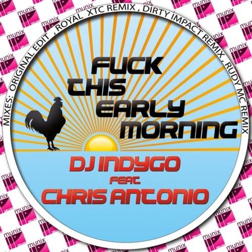 벨소리 Fuck This Early Morning . - 02. Dj Indygo feat. Chris Antonio