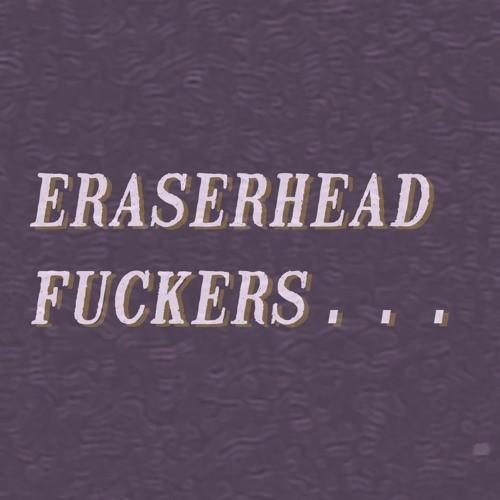 벨소리 Eraserhead Fuckers