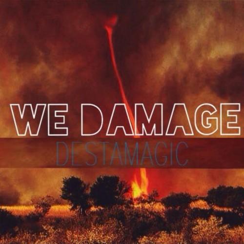 We Damage - Destamagic