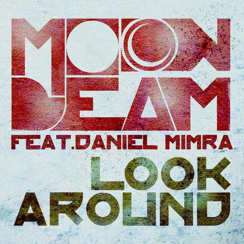 Look Around - Moonbeam feat. Daniel Mimra